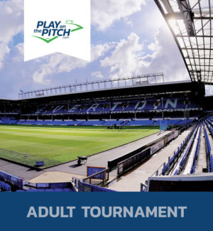 Everton Football Club Adult Tournament