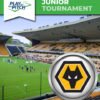Wolverhampton Wanderers Junior Tournament 2020